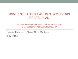 Leonie  Haimson , Class Size Matters July 2014
