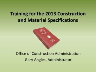 Training  for the 2013 Construction and Material  Specifications