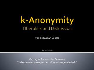 k-Anonymity Überblick  und  Diskussion
