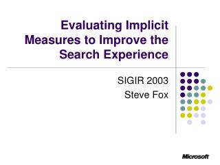 Evaluating Implicit Measures to Improve the Search Experience