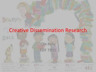 Creative Dissemination Research