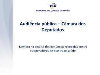 Audiência pública – Câmara dos Deputados
