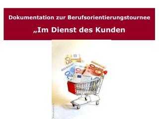 """Dokumentation zur Berufsorientierungstournee  """"Im Dienst des Kunden"""