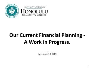 Our Current Financial Planning - A Work in Progress.