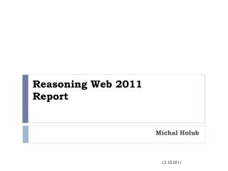 Reasoning  Web  2011 Report