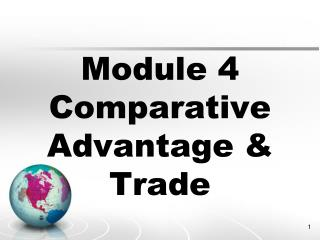 Module 4 Comparative Advantage & Trade