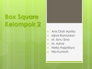 Box Square Kelompok 2