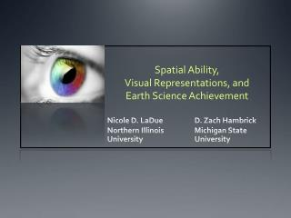 Spatial Ability,  Visual Representations, and  Earth Science Achievement