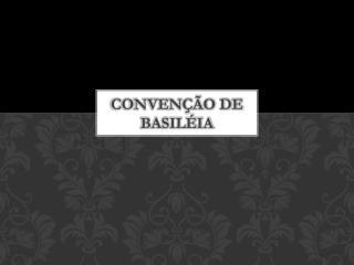 CONVENÇÃO DE BASILÉIA