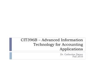 CIT396B – Advanced Information Technology for Accounting Applications