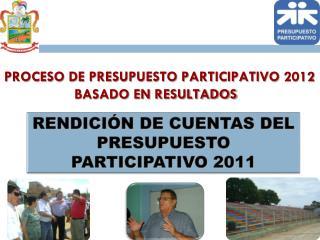 RENDICIÓN DE CUENTAS DEL PRESUPUESTO PARTICIPATIVO 2011