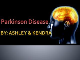 By: Ashley & Kendra