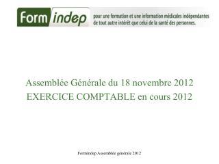 Assemblée Générale du  18 novembre 2012 EXERCICE COMPTABLE  en cours 2012