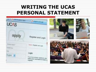 WRITING THE UCAS PERSONAL STATEMENT
