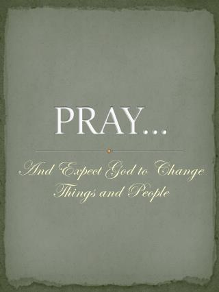 PRAY…