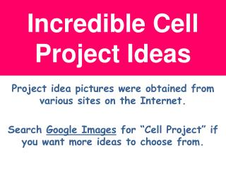 Incredible Cell Project Ideas