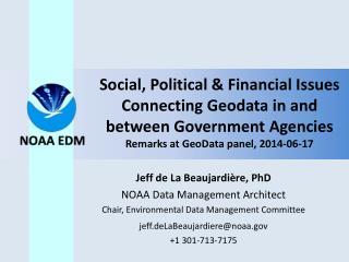 Jeff de La Beaujardière, PhD NOAA Data Management Architect