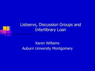 Listservs, Discussion Groups and Interlibrary Loan