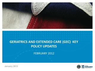 GERIATRICS AND EXTENDED CARE (GEC)  KEY POLICY UPDATES