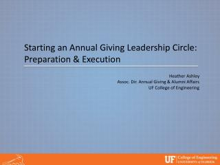 Starting  an Annual Giving Leadership Circle: Preparation & Execution Heather Ashley