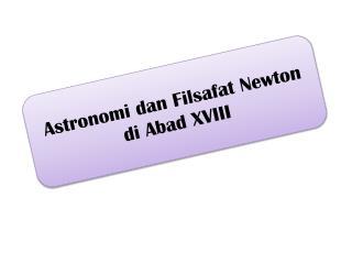 Astronomi dan Filsafat  Newton di  Abad XVIII
