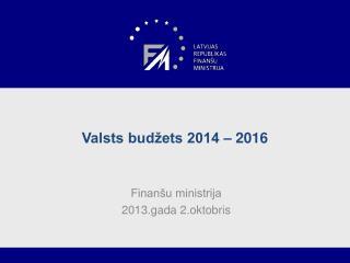 Valsts budžets 2014 – 2016