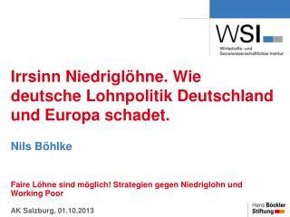 Irrsinn Niedrigl�hne. Wie deutsche Lohnpolitik Deutschland und Europa schadet.