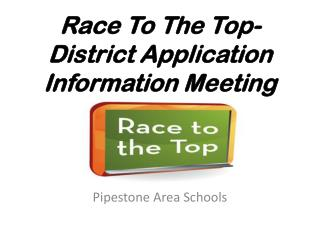 Race To The Top-District Application Information Meeting