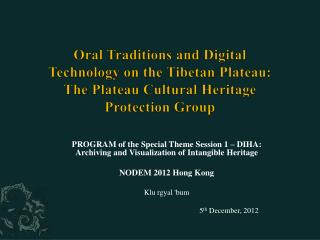 PROGRAM of the Special Theme Session 1 – DIHA: Archiving and Visualization of Intangible Heritage