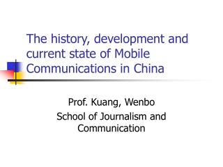 The history, development and current state of Mobile Communications in China