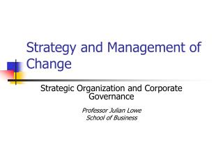 Strategy and Management of Change