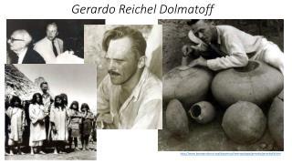 Gerardo  R eichel Dolmatoff