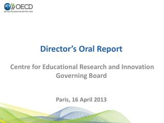 Director's Oral Report Centre for Educational Research and Innovation Governing Board