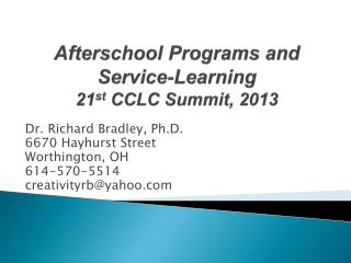 Afterschool Programs and  Service-Learning 21 st  CCLC Summit, 2013