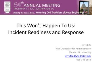 This Won't Happen To Us: Incident Readiness and Response