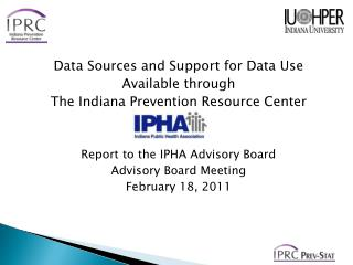 Data Sources and Support for Data Use Available through The Indiana Prevention Resource Center
