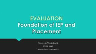 EVALUATION Foundation of IEP and Placement