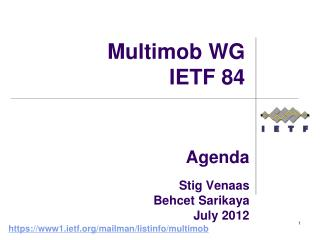 Agenda  Stig Venaas Behcet Sarikaya July 2012
