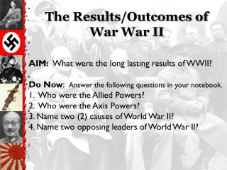 The  Results/Outcomes  of  War  War  II