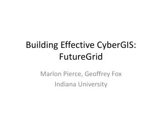 Building Effective  CyberGIS :  FutureGrid