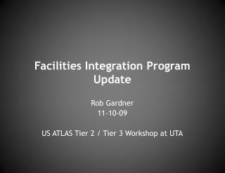 Facilities Integration Program Update
