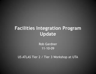 Facilities Integration Program Update