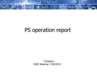 PS operation report