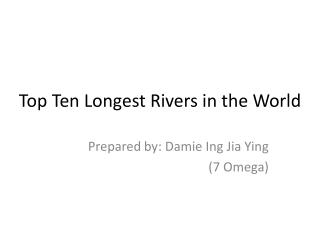 Top Ten Longest Rivers in the World