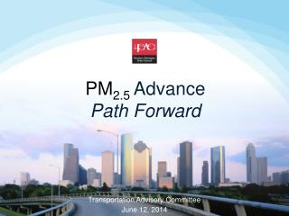 PM 2.5 Advance Path Forward