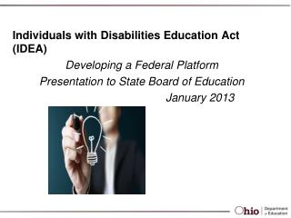 Individuals with  Disabilities  Education Act (IDEA) Developing a Federal  Platform