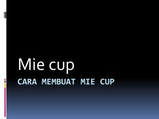 Cara membuat mie cup