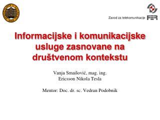 Vanja Smailović ,  mag . ing. Ericsson Nikola Tesla Mentor:  Doc .  dr .  sc .  Vedran Podobnik
