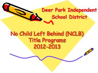 No Child Left Behind (NCLB) Title Programs 2012-2013