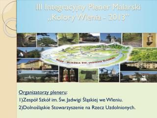 """III Integracyjny Plener Malarski """" Kolory Wlenia - 2013"""""""